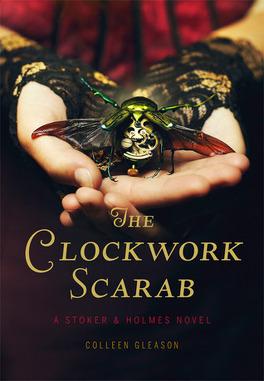 Couverture du livre : Stoker & Holmes, Tome 1 : The Clockwork Scarab