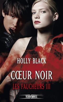 Couverture du livre : Les Faucheurs, Tome 3 : Coeur Noir