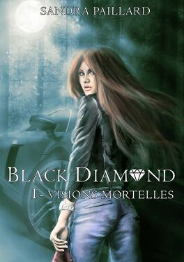 Couverture du livre : Black Diamond, Tome 1 : Visions mortelles