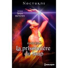 Couverture du livre : Désirs nocturnes, Tome 3 : La prisonnière du loup