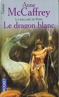 La Ballade de Pern, Tome 5 : Le Dragon blanc