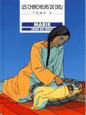 Couverture du livre : Les Chercheurs de Dieu, Tome 6 : Marie, mère de Jésus