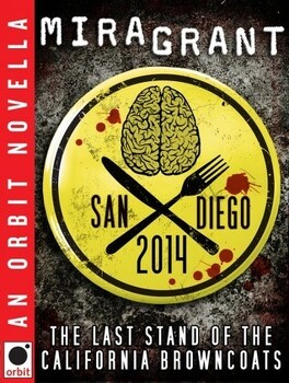 Couverture du livre : Feed, Tome 0.6 : San Diego 2014: The Last Stand of the California Browncoats