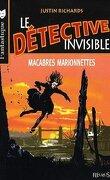 Le Détective invisible, tome 1 : Macabres marionnettes