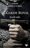 La trilogie de braises et de ronces, Tome 0,7 : Le garde royal
