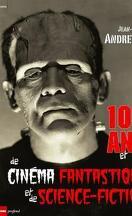 100 ans et plus de cinéma fantastique et de science-fiction