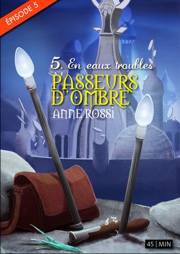 Couverture du livre : Passeurs d'ombre, épisode 5: En eaux troubles