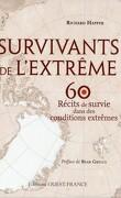 Survivants de l'extrême - 60 récits de survie dans des conditions extrêmes