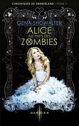 Couverture du livre : Chroniques de Zombieland, Tome 1 : Alice au pays des zombies