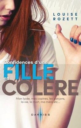 Couverture du livre : Confidences, tome 1 : Confidences d'une fille en colère