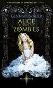 Chroniques de Zombieland, Tome 1 : Alice au pays des zombies
