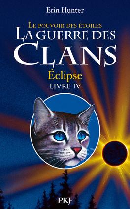 Couverture du livre : La Guerre des Clans, le Pouvoir des Étoiles, Tome 4 : Éclipse