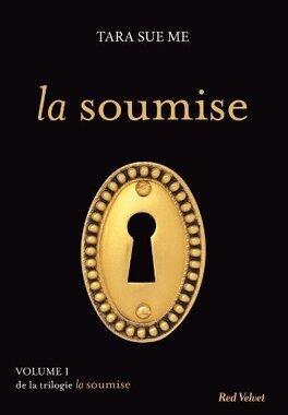 Couverture du livre : La Soumise, Tome 1 : La Soumise