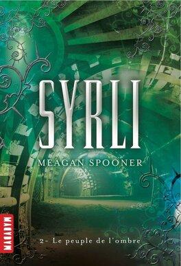 Couverture du livre : Syrli, Tome 2 : Le peuple de l'ombre