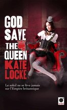 The Immortal Empire, tome 1 : God Save the Queen