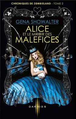 Couverture de Chroniques de Zombieland, Tome 2 : Alice et le Miroir des Maléfices
