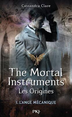 Couverture de La Cité des Ténèbres - Les Origines, Tome 1 : L'Ange mécanique
