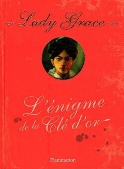 Couverture du livre : Lady Grace, Tome 9 : L'énigme de la clé d'or