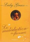 Lady Grace, tome 10 : La malédiction des flammes