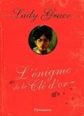 Lady Grace, Tome 9 : L'énigme de la clé d'or