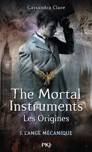 La Cité des Ténèbres - Les Origines, Tome 1 : L'Ange mécanique