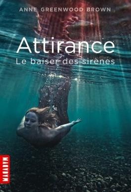 Couverture du livre : Attirance, Tome 1 : Le Baiser des Sirènes