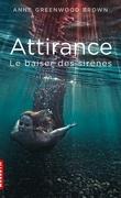 Attirance, Tome 1 : Le Baiser des Sirènes