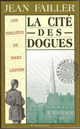 Couverture du livre : Une enquête de Mary Lester, tome 8 : La cité des dogues
