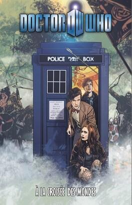 Couverture du livre : Doctor Who (Comics), tome 8 : A la croisée des mondes