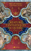 Créatures fantastiques du Québec T2