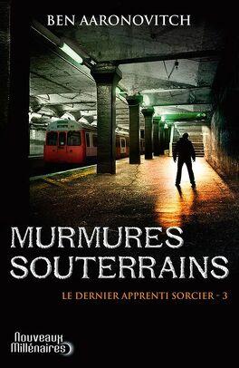 Couverture du livre : Le Dernier Apprenti sorcier, Tome 3 : Murmures souterrains