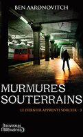 Le Dernier Apprenti sorcier, Tome 3 : Murmures souterrains