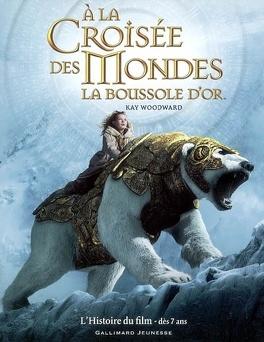Couverture du livre : À la Croisée des Mondes : La Boussole d'or - L'Histoire du film