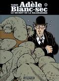Adèle Blanc-sec : Volume 5, Le secret de la salamandre