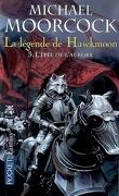 La Légende de Hawkmoon, tome 3 : L'épée de l'aurore