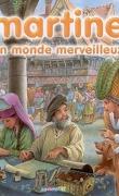 Martine : Volume 10, Un monde merveilleux