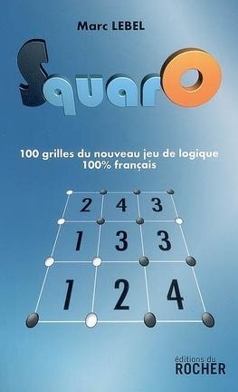 SquarO. Le nouveau jeu de logique français - Marc Lebel