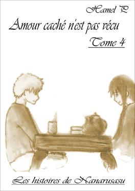 Couverture du livre : Amour caché n'est pas vécu tome 4