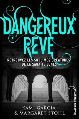 Couverture du livre : Dangereuses Créatures, Tome 0.5 : Dangereux Rêve