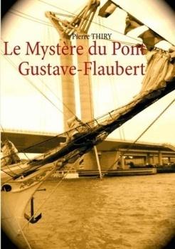 Couverture du livre : Le Mystère du Pont Gustave-Flaubert