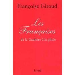 Couverture du livre : Les Françaises  de la Gauloise à la pilule