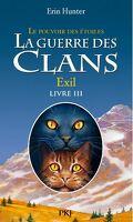 La Guerre des Clans, le Pouvoir des Étoiles, Tome 3 : Exil