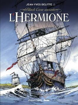Couverture du livre : Black Crow raconte, tome 1 : L'Hermione - La Conspiration pour la Liberté