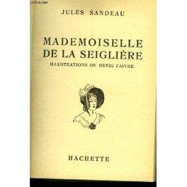 Couverture du livre : Mademoiselle de la Seiglière
