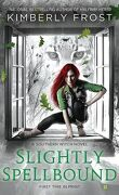 Southern Witch, Tome 4 : Slightly Spellbound