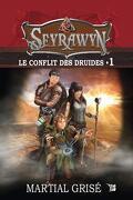 Seyrawyn Le conflit des druides