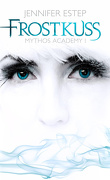 Mythos Academy, Tome 1 : Touch of Frost