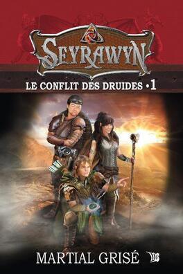 Couverture du livre : Seyrawyn Le conflit des druides
