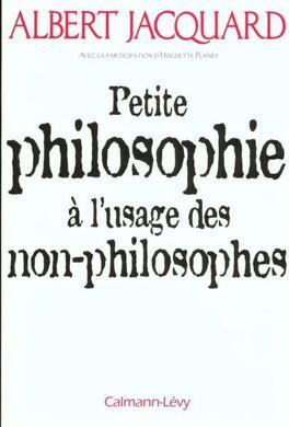 Couverture du livre : Petite philosophie à l'usage des non-philosophes