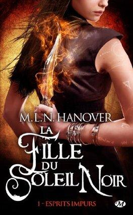 Couverture du livre : La Fille du Soleil Noir, Tome 1 : Esprits Impurs